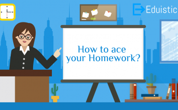 How to ace your Homework?
